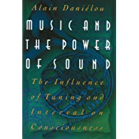 Music and the Power of Sound: The Influence of Tuning and Interval on Consciousness