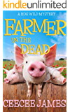 Farmer in the Dead: A Hog Wild Mystery (A Chelsea Lawson Cozy Mystery Book 2)