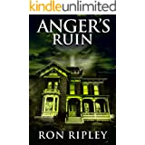 Anger's Ruin: Supernatural Horror with Scary Ghosts & Haunted Houses (Tormented Souls Series Book 6)
