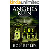 Anger's Ruin: Supernatural Horror with Scary Ghosts & Haunted Houses (Tormented Souls Series Book 6) book cover