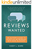 Reviews Wanted: An Author's Guide to Effective Networking with Book Bloggers