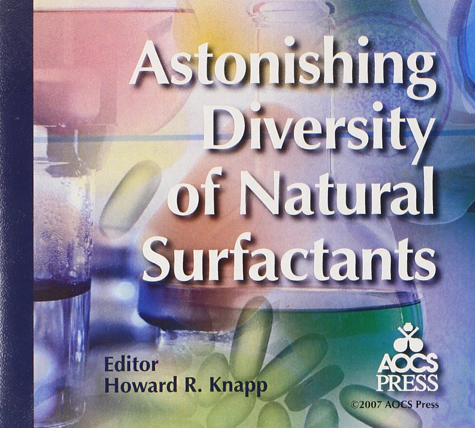 Astonishing Diversity of Natural Surfactants CD-ROM by AOCS Publishing
