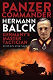 Panzer Commander Hermann Balck: Germany's Master Tactician