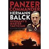 Panzer Commander Hermann Balck: Germany's Master Tactician (EXISLE PUBLISHI)