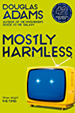Mostly Harmless: Hitchhiker's Guide to the Galaxy Book 5