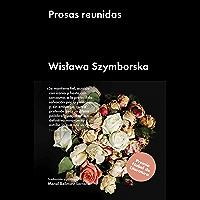Prosas reunidas (Ensayo general) (Spanish Edition)