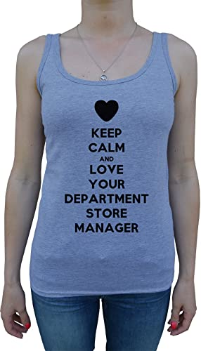 Keep Calm And Love Your Department Store Manager Mujer De Tirantes Camiseta Gris Todos Los Tamaños W...