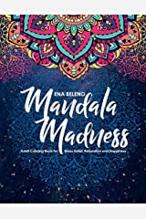 Mandala Madness Adult Coloring Book for Stress Relief, Relaxation and Happiness (Volume 1) Paperback