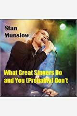 What Great Singers Do and You (Probably) Don't Audible Audiobook