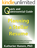 Quick and Quintessential Guide: Planning a Stellar Resume (Quick and Quintessential Guides Book 6)