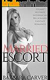 Married Escort : Steamy Hotwife Interracial Billionaire Fantasy Romance