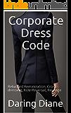 Corporate Dress Code: Reluctant Feminization, Cross-dressing, Role Reversal, Revenge (Terry Moran Book 1)
