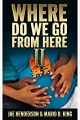 Where Do We Go From Here II Kindle Edition