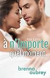 À n'importe quel moment (Déjouer le système t. 3) (French Edition)
