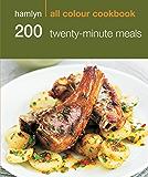 Hamlyn All Colour Cookery: 200 Twenty-Minute Meals: Hamlyn All Colour Cookbook