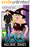 Shame of Clones: A Paranormal Romantic Comedy (Karma Inc. Files Book 3)