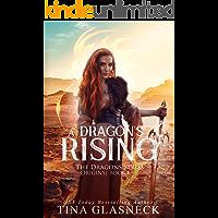 A Dragon's Rising (The Dragon Series: Origins Book 1)