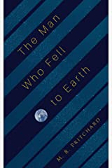The Man Who Fell to Earth Kindle Edition