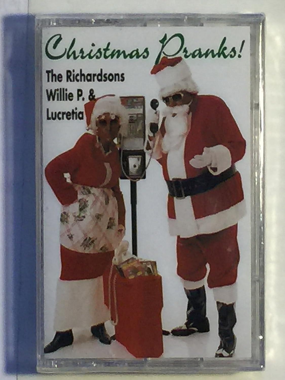 Christmas Pranks.Willie P Richardson Lucretia Richardson Christmas Pranks