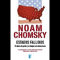 Estados Fallidos: El abuso de poder y ataque a la democracia
