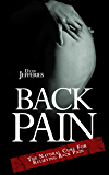Back Pain: The Natural Cure For Relieving Back Pain (low back pain, back pain, back pain relief)