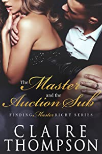 The Master & the Auction Sub (Finding Master Right Book 1)