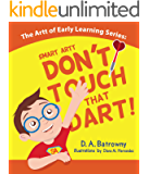 Don't Touch That Dart! (The Artt of Early Learning Series Book 4)