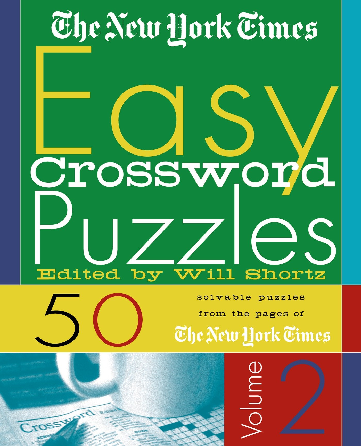 The New York Times Easy Crossword Puzzles Volume 2 50 Solvable From Pages Of Will Shortz
