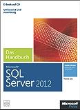 Microsoft SQL Server 2012 - Das Handbuch: Insiderwissen - praxisnah und kompetent
