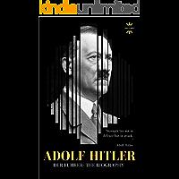 ADOLF HITLER: DER FUHRER: The Entire Life Story