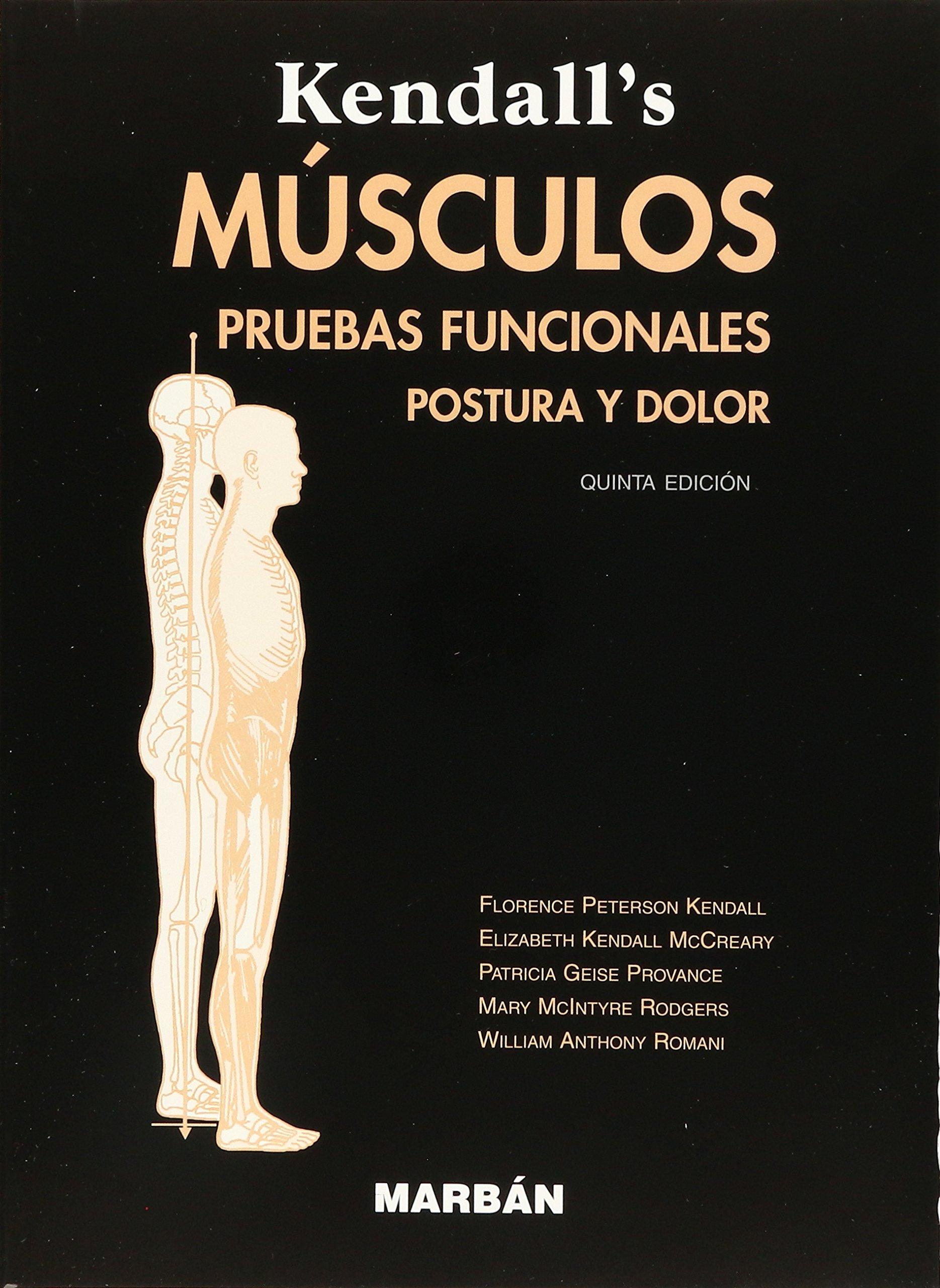 Músculos. Pruebas funcionales: Amazon.es: Florence Kendall: Libros