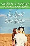 An April Love Story: A Cooney Classic Romance