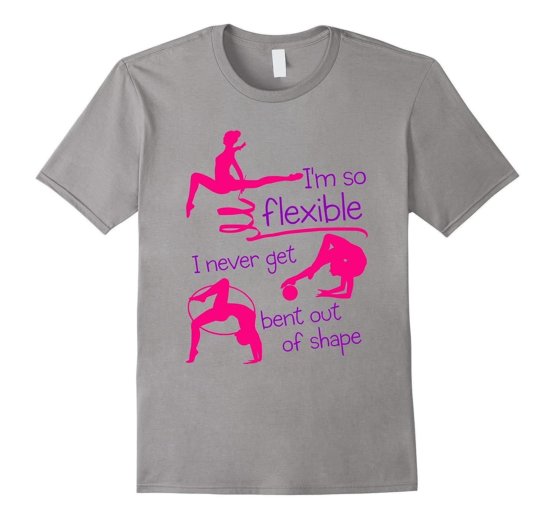 Rhythmic Gymnastics Funny T-Shirt -- Im So Flexible-TD