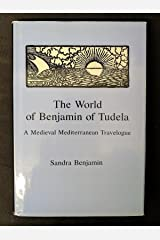 The World of Benjamin of Tudela: A Medieval Mediterranean Travelogue Hardcover