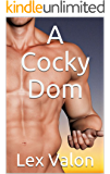 A Cocky Dom (Cocky Dom Series Book 1)