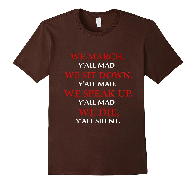 We march Y'all Mad T-shirt-FL