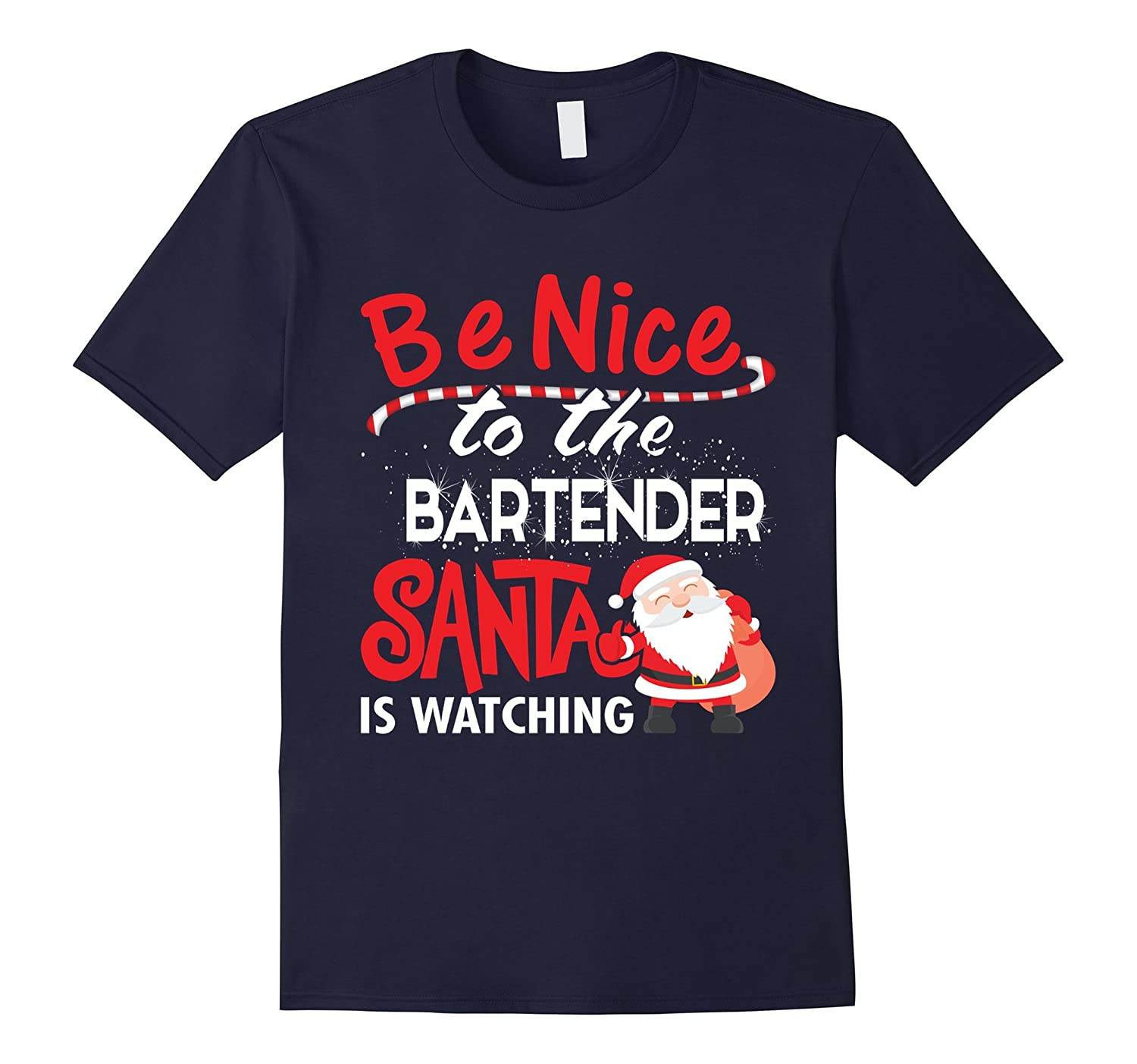 Be Nice to the Bartender, Santa is Watching Christmas TShirt-Art