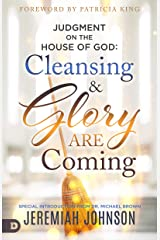 Judgment on the House of God: Cleansing and Glory are Coming Kindle Edition