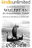 Wulfstan - An Anglo Saxon Thegn (The Earls of Mercia Series Book 8)