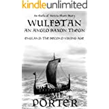 Wulfstan - An Anglo Saxon Thegn: England: The Second Viking Age (The Earls of Mercia Side Stories Book 1)