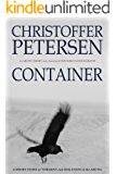 Container: A short story of torment and isolation in the Arctic (Arctic Shorts Book 2)
