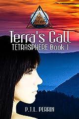 Terra's Call: TetraSphere - Book 1 Kindle Edition