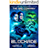 Blockade: Age of Expansion - A Kurtherian Gambit Series (The Bad Company Book 2)