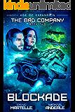 Blockade: A Military Space Opera Adventure (The Bad Company Book 2)