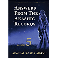 Answers From The Akashic Records Vol 5: Practical Spirituality for a Changing World (Answers From The Akashic Records Series)