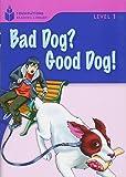 Bad Dog? Good Dog! (Foundations Reading Library, Level 1)