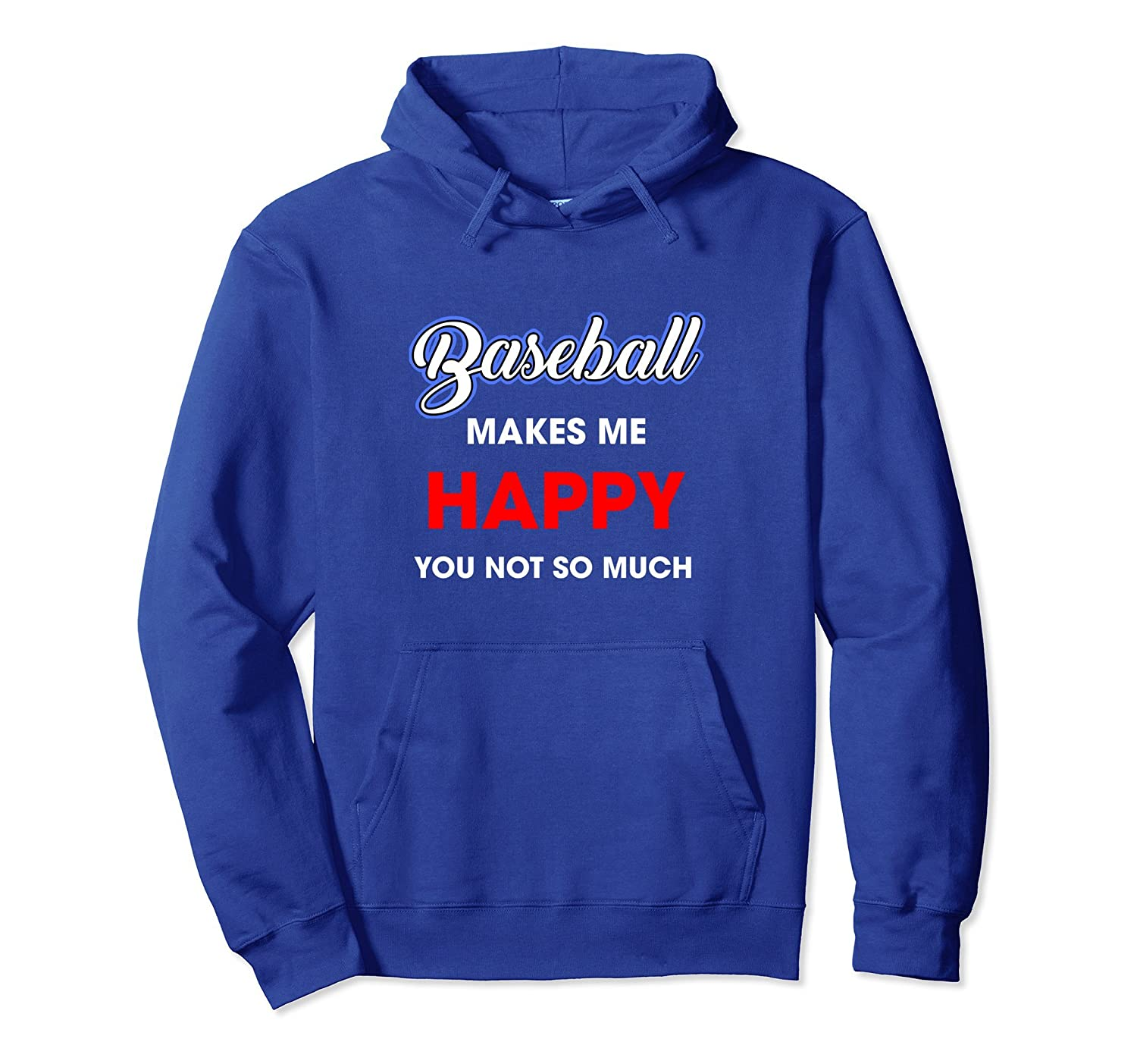 Baseball Makes Me Happy Funny Sports League Game Hoodie-mt