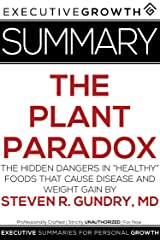 "Summary: The Plant Paradox - The Hidden Dangers in ""Healthy"" Foods That Cause Disease and Weight Gain by Steven R. Gundry, MD Kindle Edition"