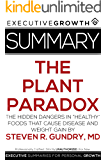 "Summary: The Plant Paradox - The Hidden Dangers in ""Healthy"" Foods That Cause Disease and Weight Gain by Steven R. Gundry, MD"
