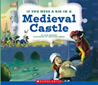 If You Were A Kid In A Medieval Castle (If You